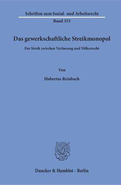 Das gewerkschaftliche Streikmonopol. von Reinbach,  Hubertus