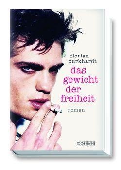 Das Gewicht der Freiheit von Burkhardt,  Florian
