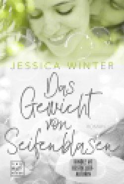 Das Gewicht von Seifenblasen von Winter,  Jessica