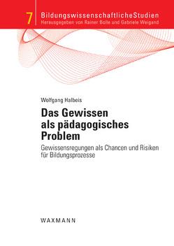 Das Gewissen als pädagogisches Problem von Halbeis,  Wolfgang