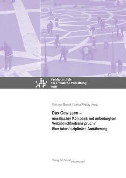 Das Gewissen – moralischer Kompass mit unbedingtem Verbindlichkeitsanspruch? von Freitag,  Marcus, Giersch,  Christoph