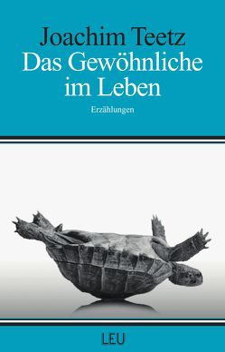 Das Gewöhnliche im Leben von Joachim,  Teetz