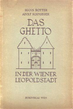 Das Ghetto in der Wiener Leopoldstadt von Rotter/Schmieger,  Hans/Adolf