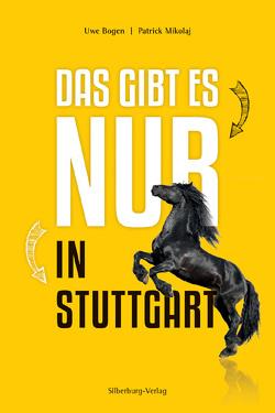 Das gibt es nur in Stuttgart von Bogen,  Uwe, Mikolaj,  Patrick