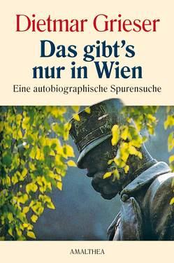 Das gibt's nur in Wien von Grieser,  Dietmar
