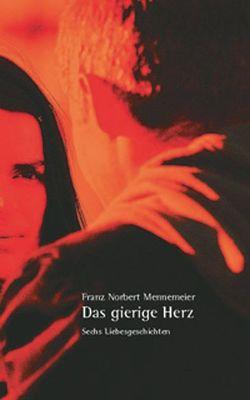 Das gierige Herz von Mennemeier,  Franz N