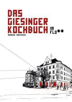 Das Giesinger Kochbuch von Casparek,  Petra, Hantschke,  Andreas