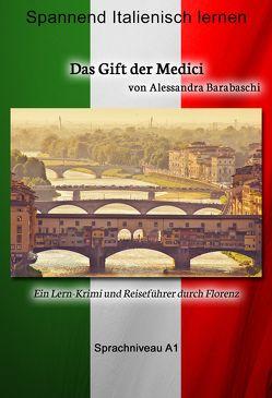 Das Gift der Medici – Sprachkurs Italienisch-Deutsch A1 von Barabaschi,  Alessandra