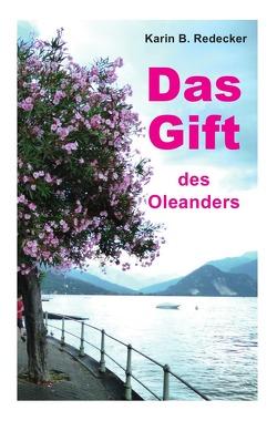 Das Gift des Oleanders von Redecker,  Karin B.