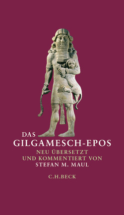 Das Gilgamesch-Epos von Maul,  Stefan M.