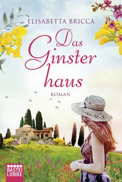 Das Ginsterhaus von Bricca,  Elisabetta, Harnischmacher,  Elisa