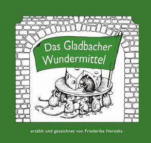 Das Gladbacher Wundermittel von Naroska,  Friederike