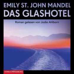 Das Glashotel von Ahlborn,  Jodie, Robben,  Bernhard, St. John Mandel,  Emily