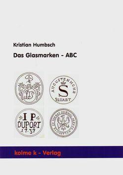 Das Glasmarken -ABC von Humbsch,  Kristian
