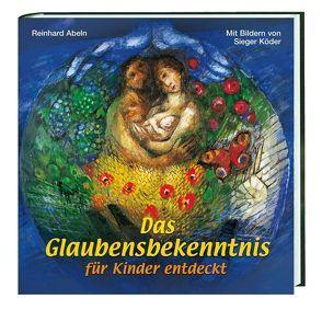 Das Glaubensbekenntnis Kindern erklärt von Abeln,  Reinhard