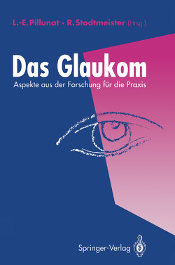 Das Glaukom von Pillunat,  Lutz-Ernst, Stodtmeister,  Richard