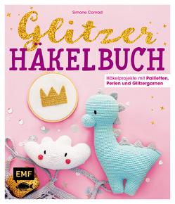Das Glitzer-Häkelbuch – Häkelprojekte mit Pailletten, Perlen und Glitzergarnen von Conrad,  Simone