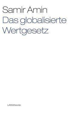 Das globalisierte Wertgesetz von Amin,  Samir