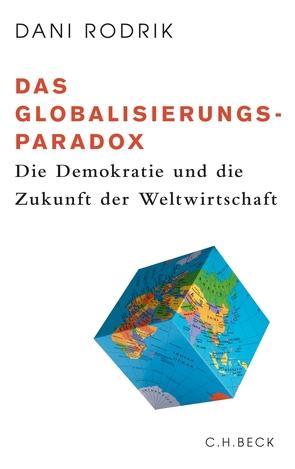 Das Globalisierungs-Paradox von Rodrik,  Dani, Siber,  Karl Heinz