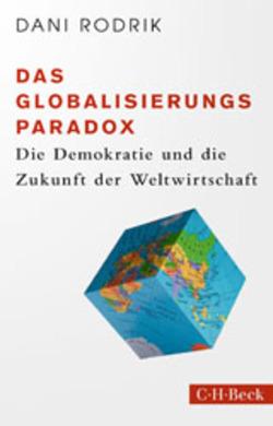 Das Globalisierungs-Paradox von Felbermayr,  Gabriel, Rodrik,  Dani, Siber,  Karl Heinz