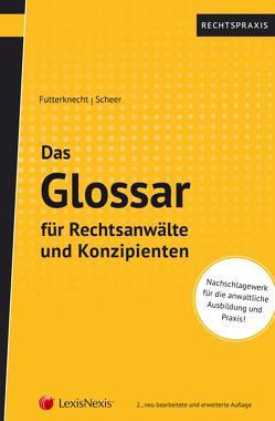 Das Glossar für Rechtsanwälte und Konzipienten von Futterknecht,  Andrea, Scheer,  Alexander