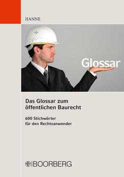 Das Glossar zum öffentlichen Baurecht von Hanne,  Wolfgang