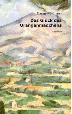 Das Glück des Orangenmädchens von Hoffmann,  Marius