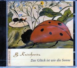 """""""Das Glück ist wie die Sonne"""" von Koischwitz,  Brigitte"""