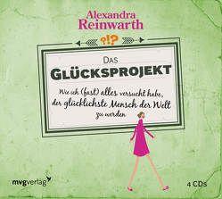 Das Glücksprojekt von Reinwarth,  Alexandra