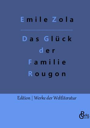 Das Glück der Familie Rougon von Zola,  Émile