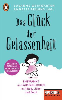 Das Glück der Gelassenheit von Bruhns,  Annette, Weingarten,  Susanne