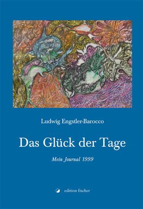 Das Glück der Tage von Engstler-Barocco,  Ludwig