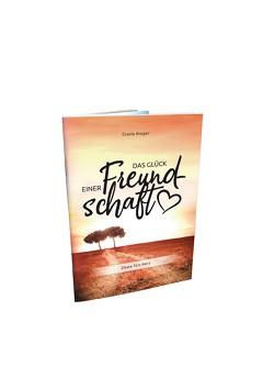 Das Glück einer Freundschaft von Rieger,  Gisela