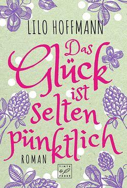 Das Glück ist selten pünktlich von Hoffmann,  Lilo