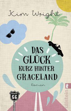 Das Glück kurz hinter Graceland von Peschel,  Elfriede, Wright,  Kim