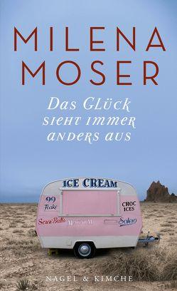 Das Glück sieht immer anders aus von Moser,  Milena