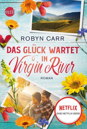 Das Glück wartet in Virgin River von Alberter,  Barbara, Carr,  Robyn