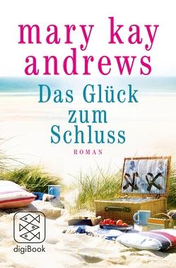 Das Glück zum Schluss von Andrews,  Mary Kay, Fischer,  Andrea