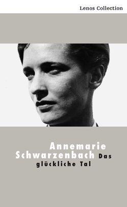 Das glückliche Tal von Früh,  Eugen, Schwarzenbach,  Annemarie