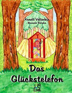 Das Glückstelefon von Rehahn,  Manuela, Vetterlein,  Annett