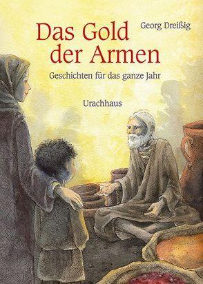 Das Gold der Armen von Dreissig,  Georg, Dufft,  Sanne