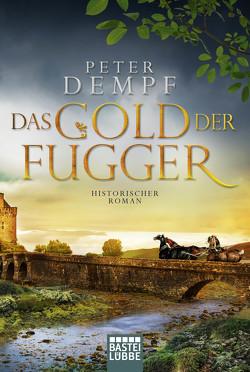 Das Gold der Fugger von Dempf,  Peter