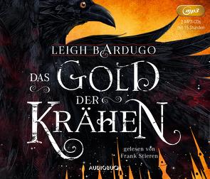Das Gold der Krähen von Bardugo,  Leigh, Gyo,  Michelle, Stieren,  Frank