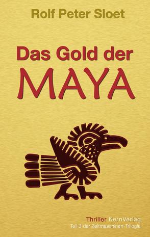 Das Gold der Maya von Sloet,  Rolf Peter