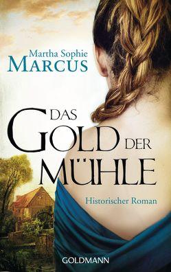 Das Gold der Mühle von Marcus,  Martha Sophie
