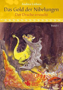 Das Gold der Nibelungen, Band 1 von Liebers,  Andrea, Schmidt,  Manfred