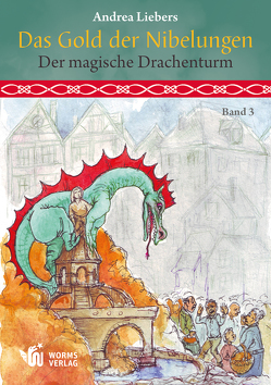 Das Gold der Nibelungen, Band 3 von Liebers,  Andrea, Schmidt,  Manfred
