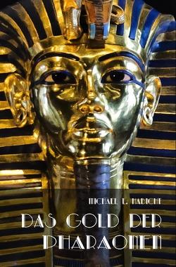 Das Gold der Pharaonen von Habicht,  Michael E.