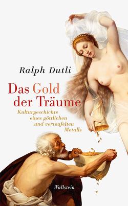 Das Gold der Träume von Dutli,  Ralph