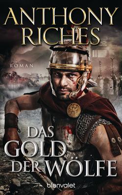 Das Gold der Wölfe von Riches,  Anthony, Thon,  Wolfgang